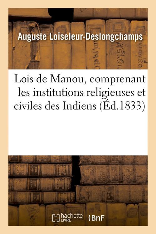 Lois de manou, comprenant les institutions religieuses et civiles des indiens (ed.1833)