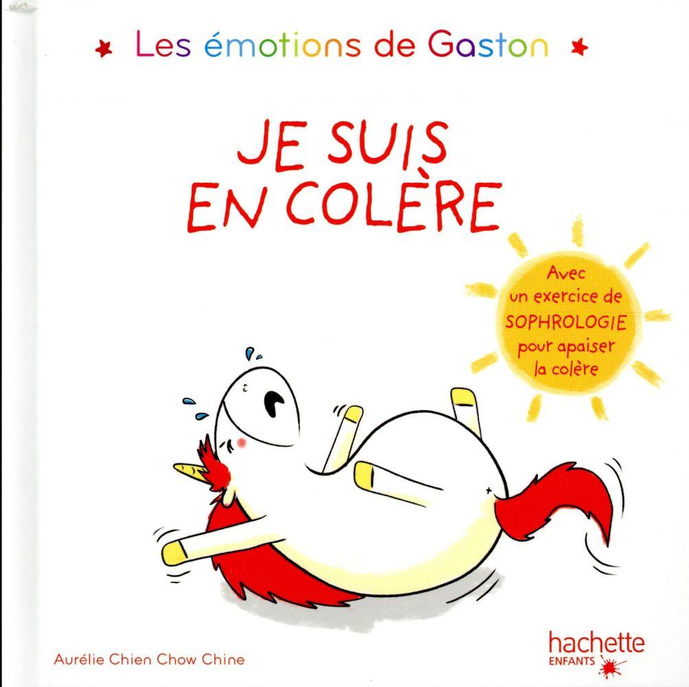 Gaston la licorne ; les émotions de Gaston ; je suis en colère