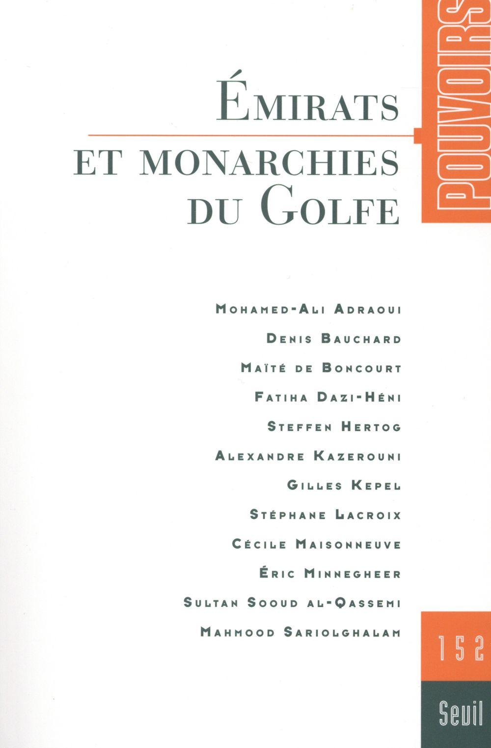 REVUE POUVOIRS n.152 ; émirats et monarchies du Golfe