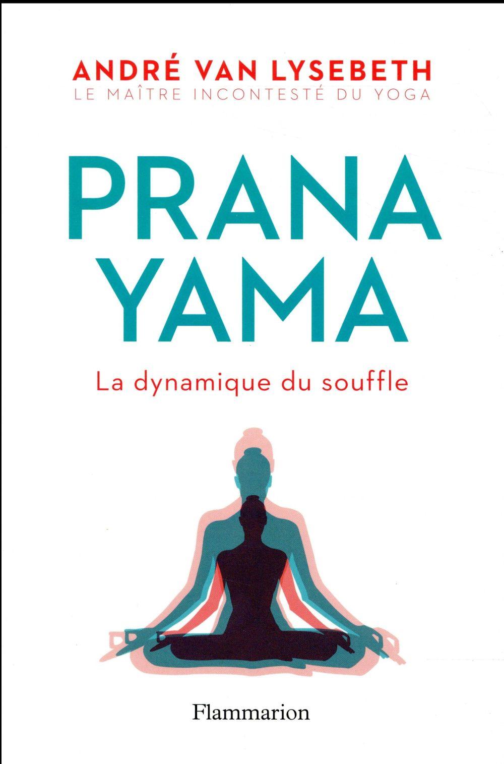 Pranayama ; la dynamique du souffle