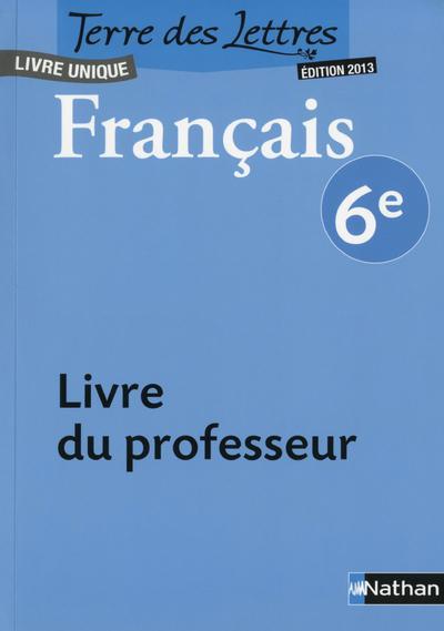 Terre Des Lettres Francais 6e Livre Du Professeur Catherine Hars Nathan Grand Format Pave Dans La Mare Elancourt