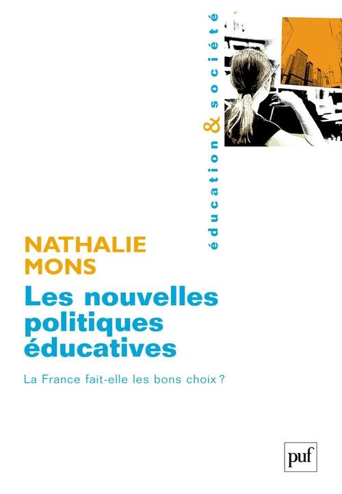 Les nouvelles politiques éducatives ; la France fait-elle les bons choix ?
