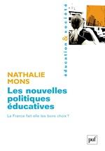 Les nouvelles politiques éducatives ; la France fait-elle les bons choix ?  - Nathalie Mons - Nathalie Mons