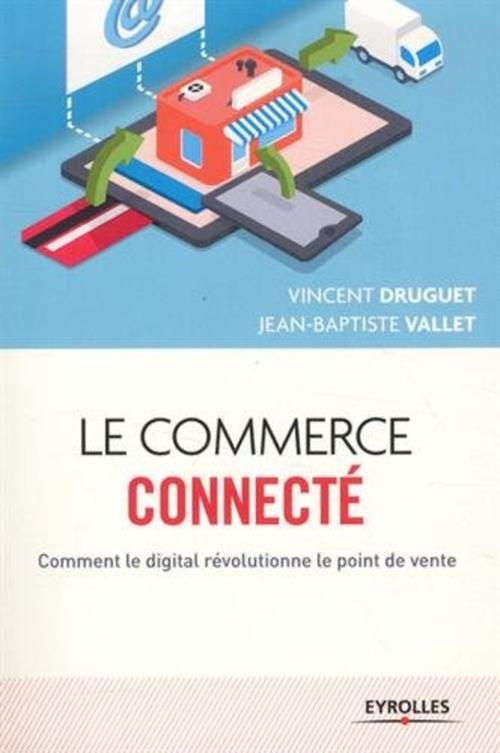 Le commerce connecté ; comment le digital révolutionne le point de vente