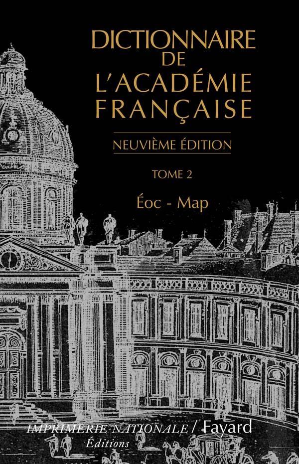 Dictionnaire De L'Academie Francaise, Tome 2 (Neuvieme Edition) (9e Edition)