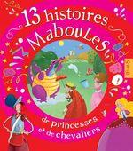 Vente EBooks : 13 histoires maboules de princesses et de chevaliers  - Vincent Villeminot - Claire RENAUD