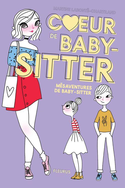 Coeur de baby-sitter ; mésaventures de baby-sitter