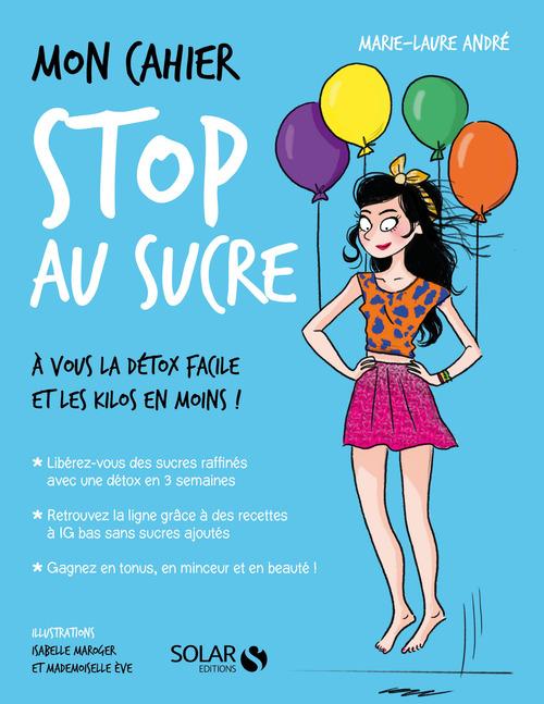 Vente EBooks : Mon cahier Stop au sucre  - Marie-Laure ANDRÉ