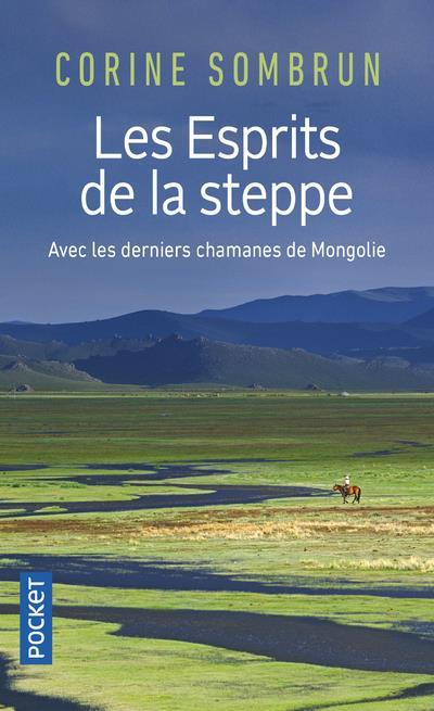 les esprits de la steppe ; avec les derniers chamanes de Mongolie