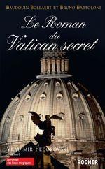Vente Livre Numérique : Le roman du Vatican secret  - Bruno BARTOLONI - Baudoin Bollaert