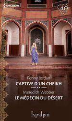 Vente Livre Numérique : Captive du cheikh - Le médecin du désert  - Penny Jordan - Meredith Webber