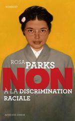 Rosa Parks : non à la discrimination raciale