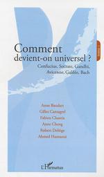 Comment devient-on universel ?  - Anne Baudart - Fabien Chareix - Brigitte François-Sappey - Ahmed Hasnaoui - Gilles Cantagrel - Anne Cheng - Robert Deliège - Francois-Sappey