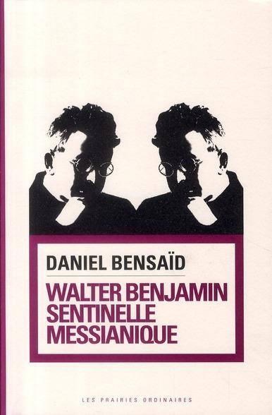 Walter Benjamin, sentinelle messianique