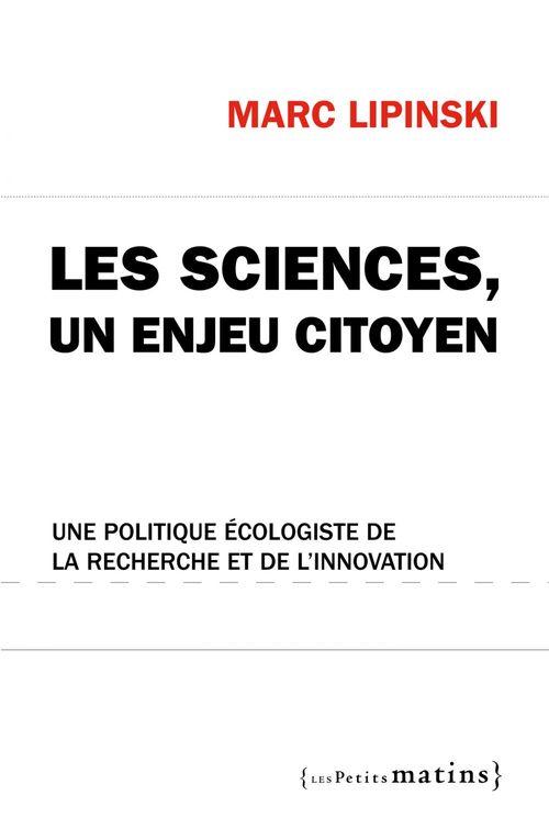 Les sciences, un enjeu citoyen ; une politique écologiste de la recherche et de l'innovation