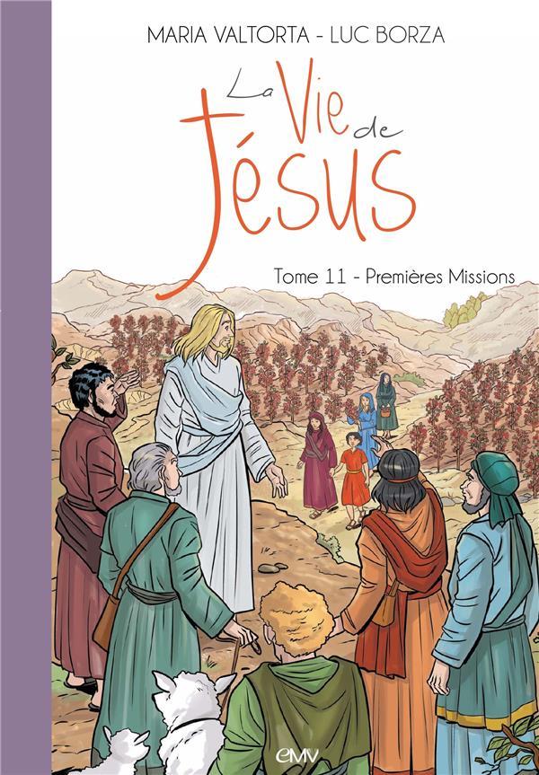 La vie de Jésus T.11 ; premières missions