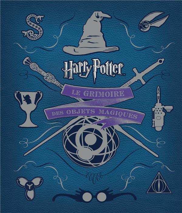 Harry Potter ; le grimoire des objets magiques