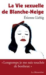 Vente Livre Numérique : La vie sexuelle de Blanche-Neige  - Etienne Liebig