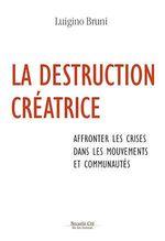 La destruction créatrice  - Luigino Bruni