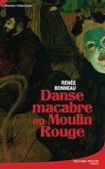 Danse macabre au moulin rouge  - Renée Bonneau