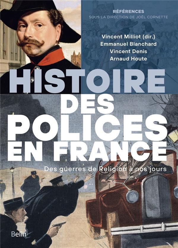 HISTOIRE DES POLICES EN FRANCE  -  DES GUERRES DE RELIGION A NOS JOURS