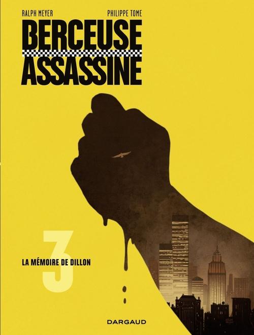 Berceuse assassine - tome 3 - La mémoire de Dillon
