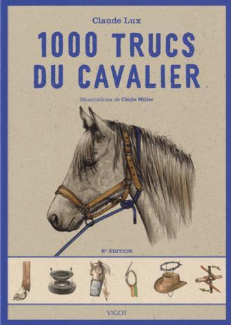 1000 trucs du cavalier (6e édition)