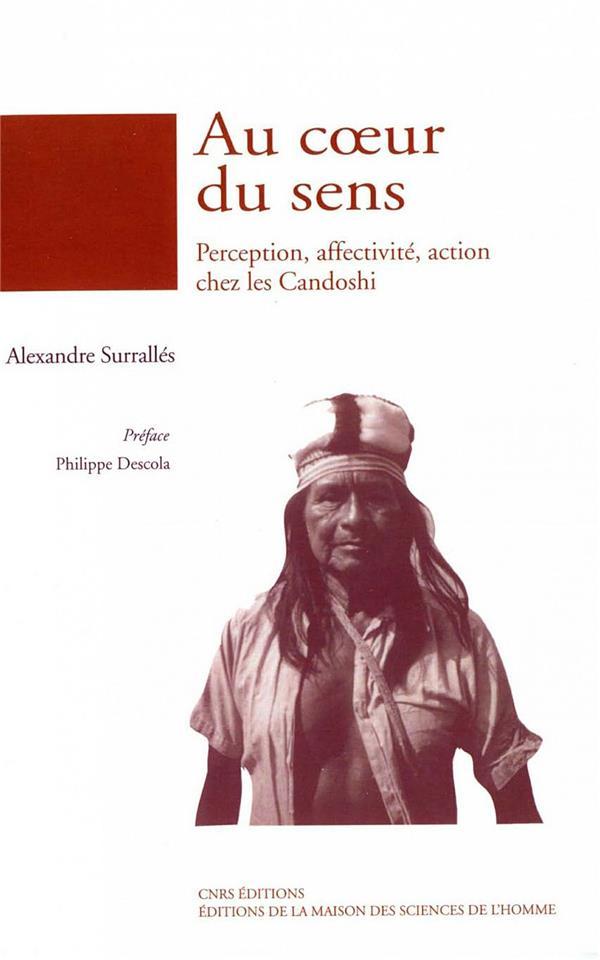 au coeur du sens ; perception, affectivité, action chez les Candoshi
