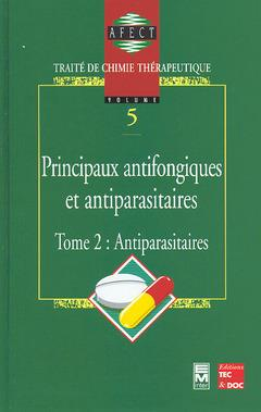 Traite De Chimie Therapeutique T.2: Antiparasitaires