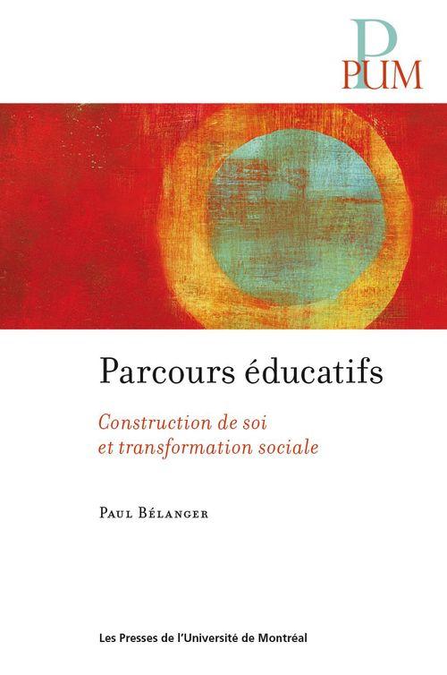 Parcours educatifs. contruction de soi et transformation sociale