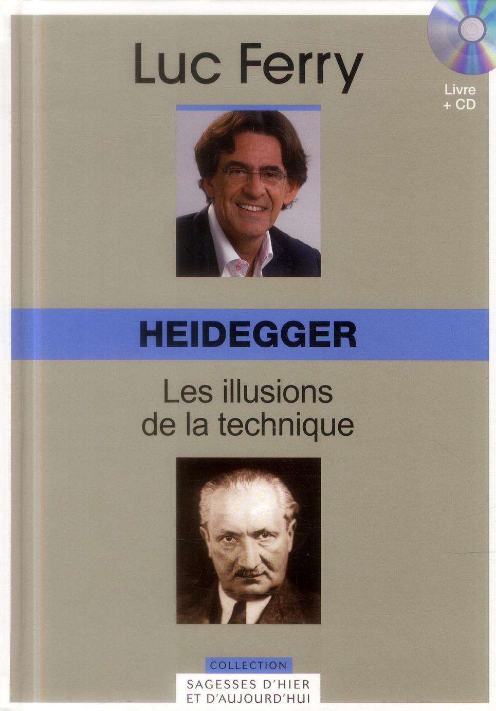 Heidegger t.17 ; les illusions de la technique