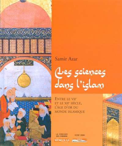 Les sciences dans l'islam entre le viieme et le xiieme siecle l'age d'or du monde islamique
