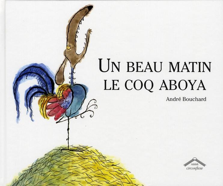 Beau Matin Le Coq Aboya (Un)