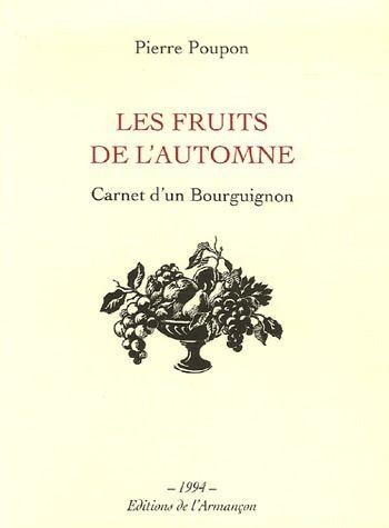 Les fruits de l'automne ; carnet d'un Bourguignon