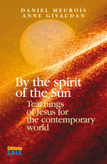 By the Spirit of the Sun  - Anne Givaudan - Daniel Meurois