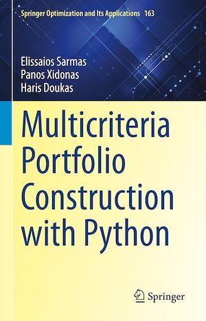 Multicriteria Portfolio Construction with Python  - Haris Doukas  - Elissaios Sarmas  - Panos Xidonas