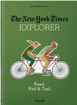 The new york times explorer ; road, rail & trail
