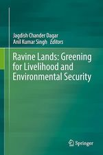 Ravine Lands: Greening for Livelihood and Environmental Security