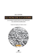 Vente Livre Numérique : Le Nom de la guerre  - Jill Lepore