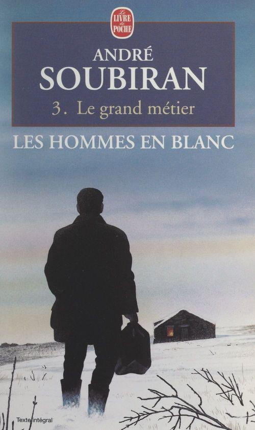 Les hommes en blanc (3). Le grand métier
