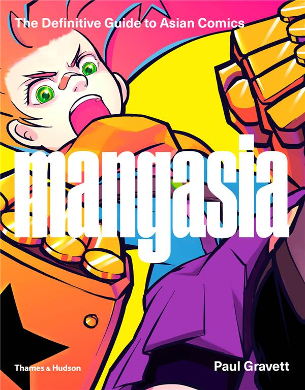 Mangasia The Definitive Guide To Asian Comics /Anglais