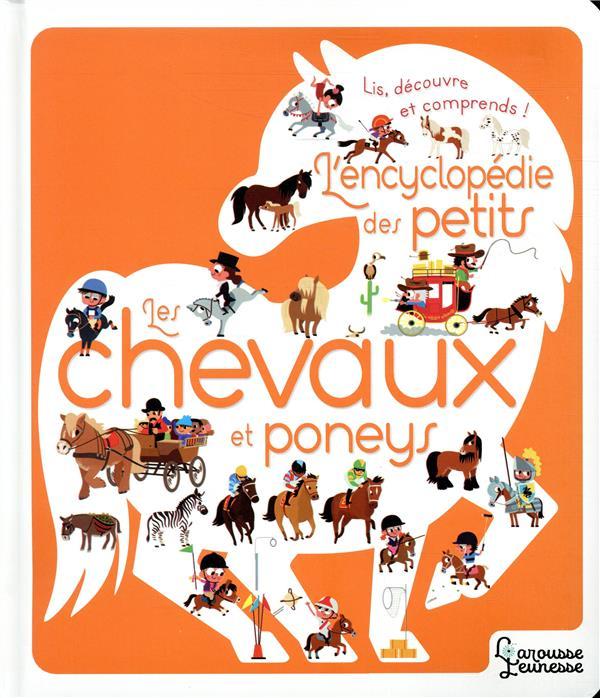 L'encyclopédie des petits ; les chevaux et poneys