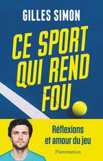 Ce sport qui rend fou  - Gilles Simon