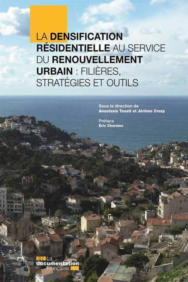 La densification résidentielle au service du renouvellement urbain : filières, stratégies et outils