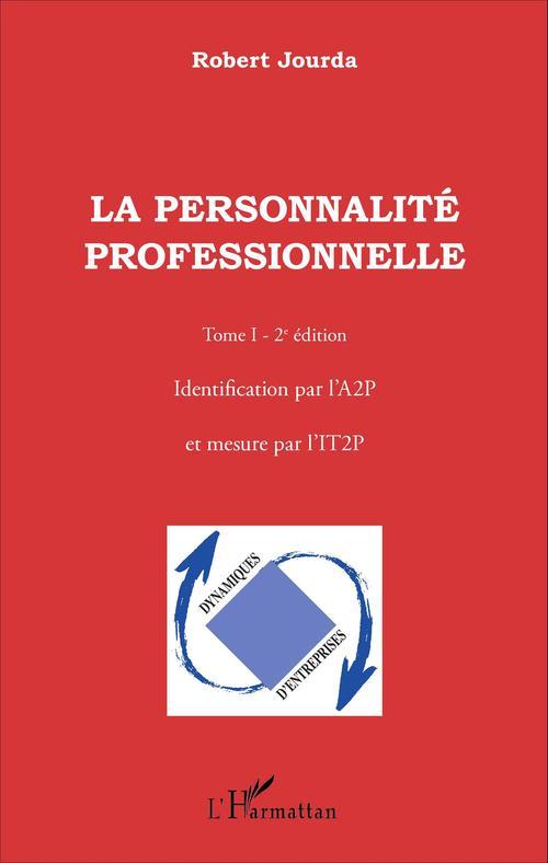 La personnalité professionnelle t.1 ; identification par l'A2P et mesure par l'IT2P (2e édition)