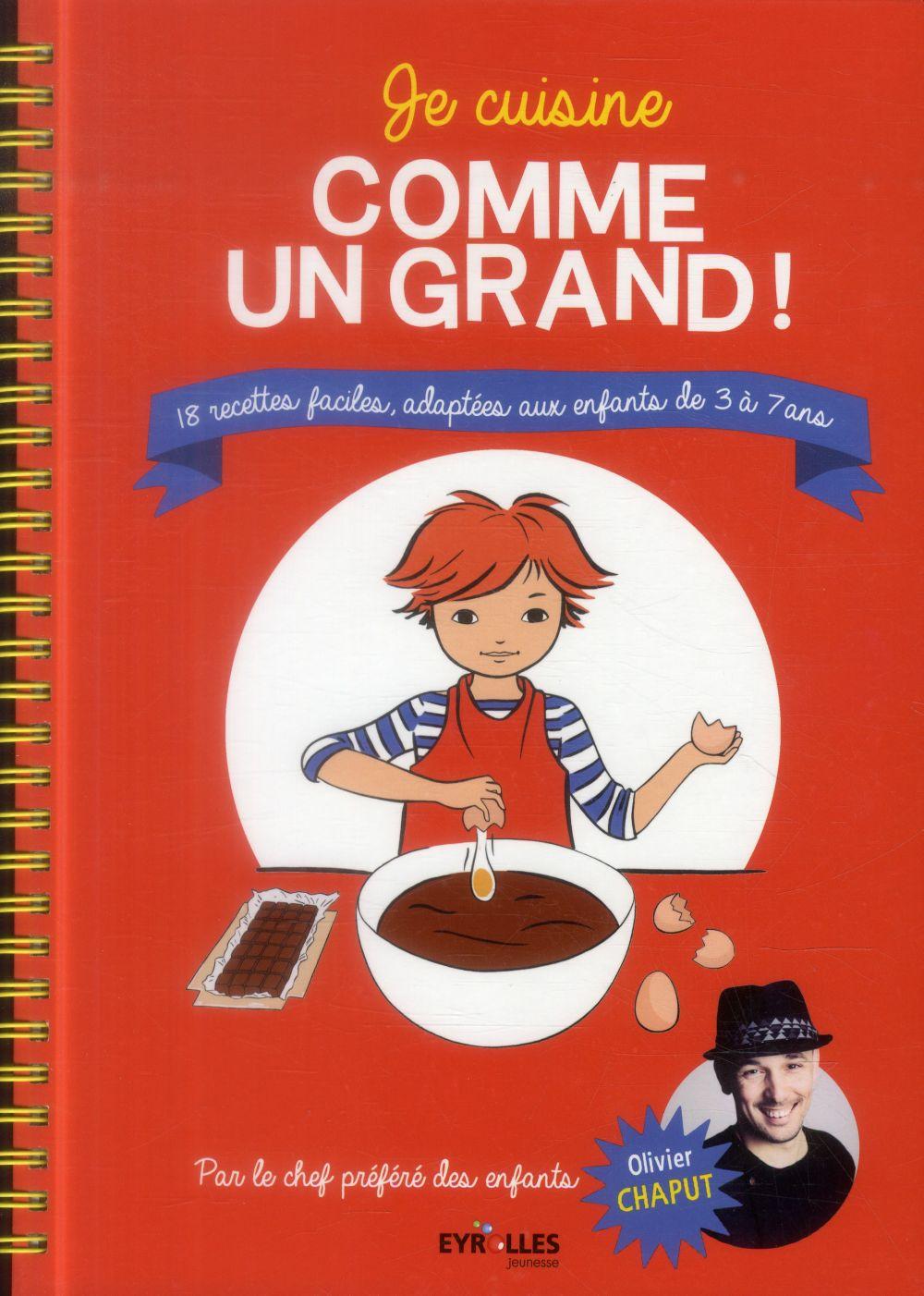 Je cuisine comme un grand ; 18 recettes faciles, adaptées aux enfants de 3 à 7 ans