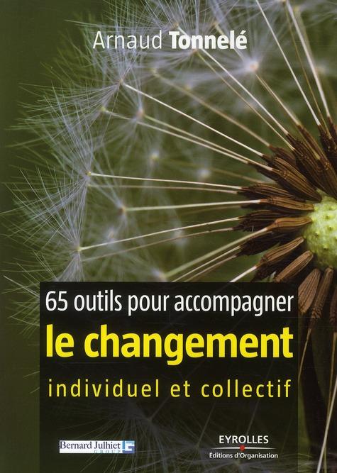 65 OUTILS POUR ACCOMPAGNER LE CHANGEMENT  TONNELE, ARNAUD