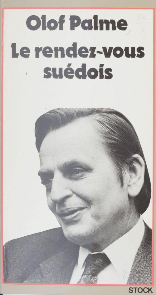 Le rendez-vous suédois  - Olof Palme