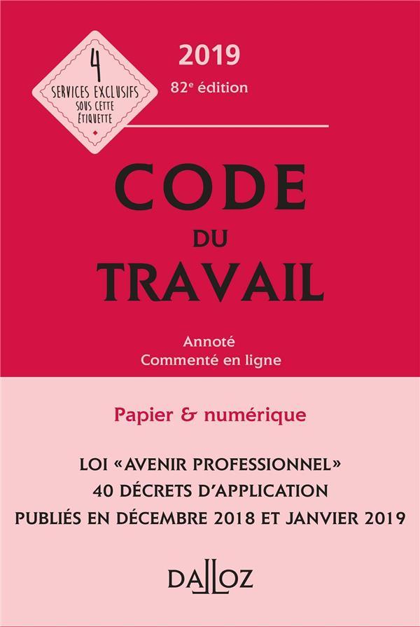 Code Du Travail (Edition 2019) ; Annote Et Commente En Ligne (82e Edition)