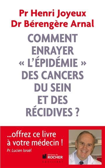 """Comment Enrayer """"L'Epidemie"""" Des Cancers Du Sein Et Des Recidives ?"""